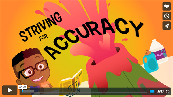 A video illustrating the Habit of Mind, striving for accuracy.
