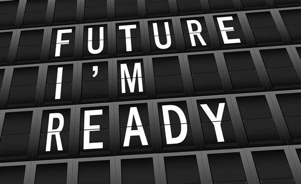 "reader board saying ""Future, I'm ready"""